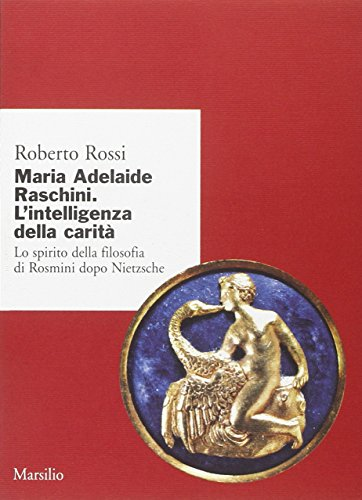 Maria Adelaide Raschini. Lo spirito della filosofia: Roberto Rossi