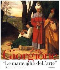 Giorgione : le maraviglie dell'arte : (Venezia, Gallerie dell'Accademia, 1 novembre 2003 ...