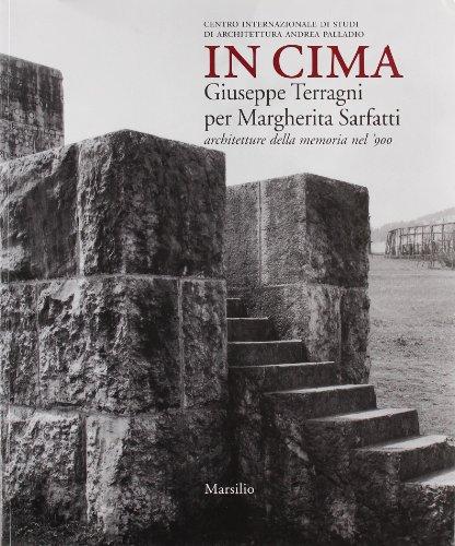 9788831785488: In cima. Giuseppe Terragni per Margherita Sarfatti