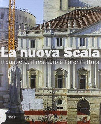 9788831786126: La Nuova Scala : il cantiere, il restauro e l'architettura