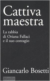 9788831788496: Cattiva maestra. La rabbia di Oriana Fallaci e il suo contagio