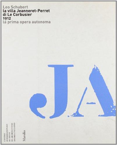 9788831789127: La villa Jeanneret-Perret di Le Corbusier. 1912. La prima opera autonoma