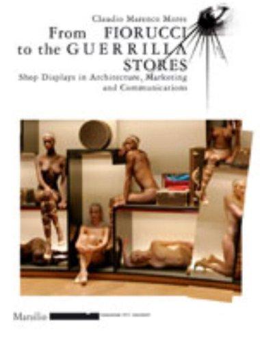 From Fiorucci to the Guerrilla Stores: Shop: Marenco Mores, Claudio,