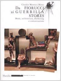 Da Fiorucci al Guerilla Stores. Moda, architettura,: Claudio Marenco Mores