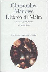 L'ebreo di Malta. Con testo inglese a: Marlowe, Christopher
