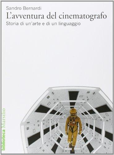 9788831792974: L'avventura del cinematografo. Storia di un'arte e di un linguaggio