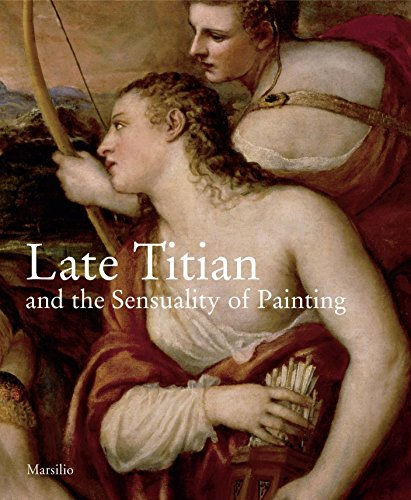 9788831794121: Late Titian and the Sensuality of Painting