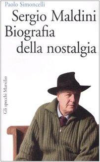 Sergio Maldini. Biografia della nostalgia (8831794957) by Paolo Simoncelli