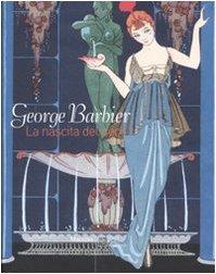 9788831795913: George Barbier. La nascita del déco. Catalogo della mostra (Venezia, 30 agosto 2008-5 gennaio 2009). Ediz. illustrata