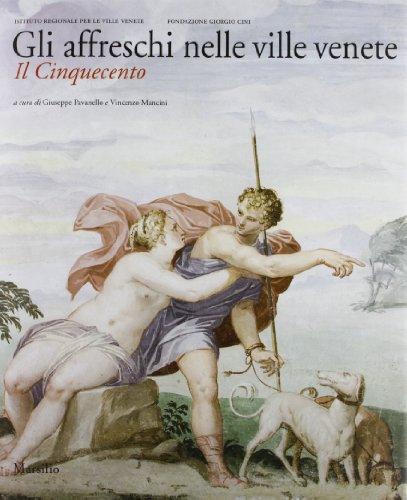 Gli Affreschi Nelle Ville Venete.Il Cinquecento: Pavanello Giuseppe e