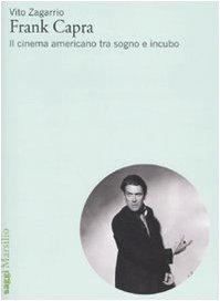 9788831797931: Frank Capra. Il cinema americano tra sogno e incubo