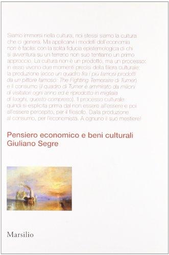 Pensiero economico e beni culturali.: Segre, Giuliano.