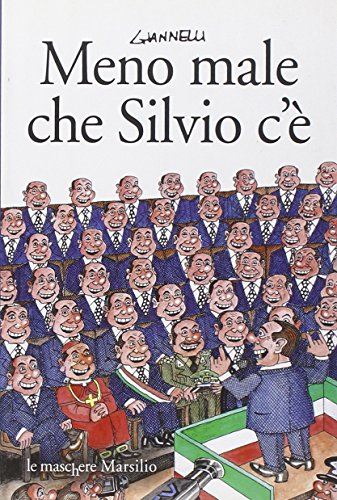 Meno male che Silvio c'è. - Giannelli, Emilio