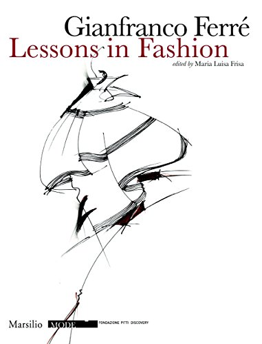 9788831799744: Gianfranco Ferre: Lessons in Fashion (Mode)