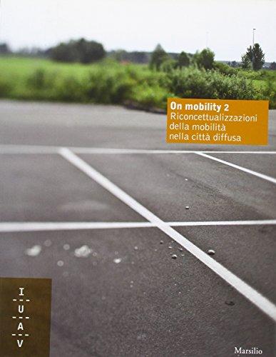 9788831799898: On mobility 2. Riconcettualizzazioni della mobilità nella città diffusa (Libri illustrati)