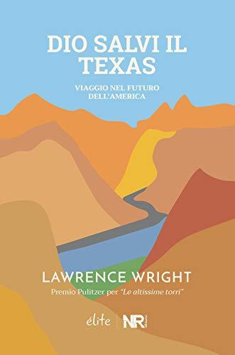 9788831912020: Dio salvi il Texas: Viaggio nel futuro dell'America