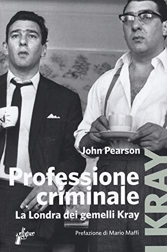 9788831977074: Professione criminale. La Londra dei gemelli Kray