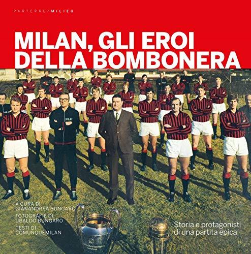 9788831977302: Milan, gli eroi della bombonera. Storia e protagonisti di una partita epica