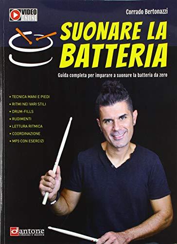 9788832008043: Suonare la batteria. Guida completa per imparare a suonare la batteria da zero. Con videotutorial. Con File audio per il download
