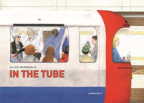 9788832070507: In the tube. Ediz. a colori