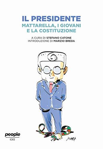9788832089219: Il presidente. Mattarella, i giovani e la Costituzione