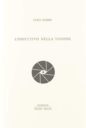 OBIETTIVO NELLA VISIONE (L`) - GHIRRI LUIGI