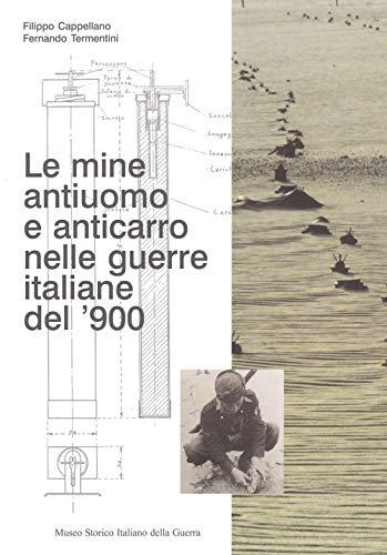 Le mine antiuomo e anticarro nelle guerre: Cappellano, Filippo;Termentini, Fernando;Guerra