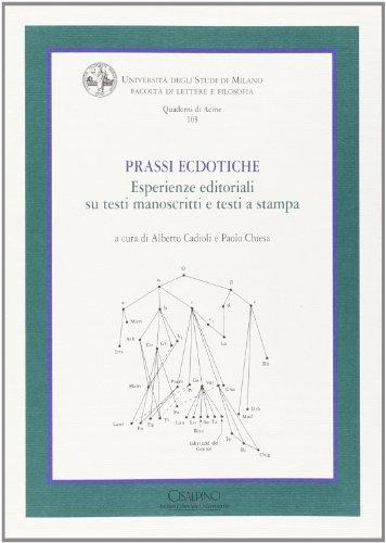 Prassi ecdotiche; Esperienze editoriali su testi manoscritti: Cadioli, Alberto and