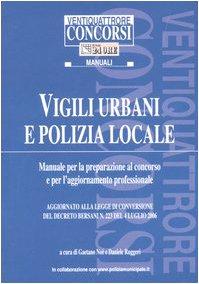 9788832461978: Vigili urbani e polizia locale. Manuale per la preparazione al concorso e per l'aggiornamento professionale