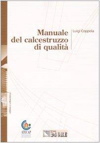 9788832470277: Manuale del calcestruzzo di qualità. Ediz. illustrata