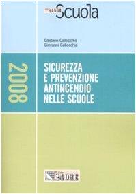 9788832470826: Sicurezza e prevenzione antincendio nelle scuole