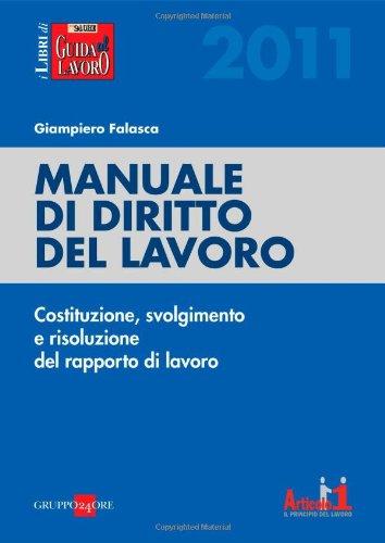9788832477429: Manuale di diritto del lavoro. Costituzione, svolgimento e risoluzione del rapporto di lavoro