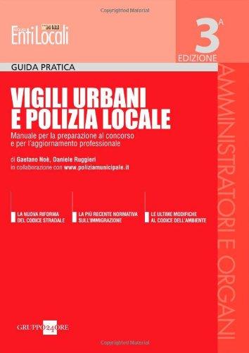 9788832479256: Vigili urbani e polizia locale. Manuale per la preparazione al concorso e per l'aggiornamento professionale