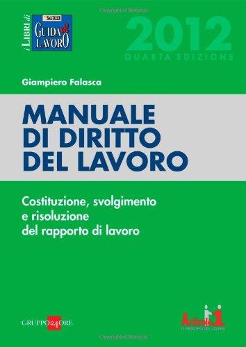 9788832480641: Manuale di diritto del lavoro. Costituzione, svolgimento e risoluzione del rapporto di lavoro