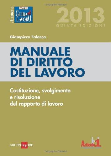 9788832483451: Manuale di diritto del lavoro. Costituzione, svolgimento e risoluzione del rapporto di lavoro