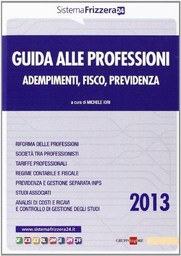 9788832484205: Guida alle professioni. Adempimenti, fisco, previdenza