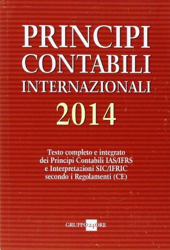 9788832484953: Principi contabili internazionali 2014. Testo completo e integrato dei principi contabili IAS/IFRS e interpretazioni SIC/IFRIC secondo i regolamenti (CE)