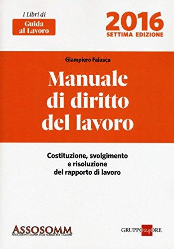 9788832485721: Manuale di diritto del lavoro. Costituzione, svolgimento e risoluzione del rapporto di lavoro