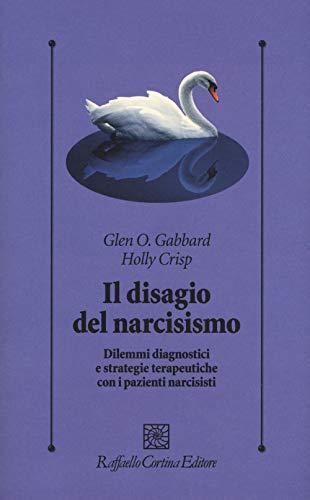 9788832850680: Il disagio del narcisismo. Dilemmi diagnostici e strategie terapeutiche con i pazienti narcisisti