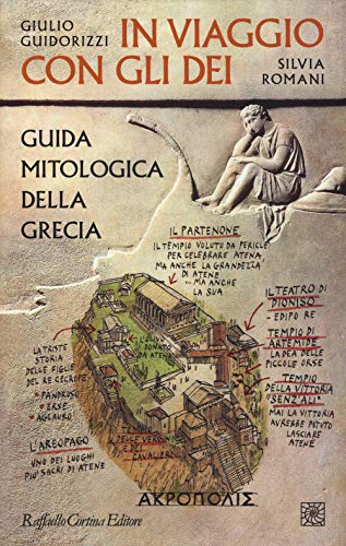 9788832851120: In viaggio con gli dei. Guida mitologica della Grecia