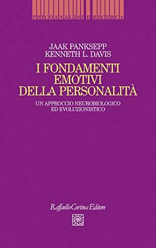 9788832851595: I fondamenti emotivi della personalità. Un approccio neurobiologico ed evoluzionistico