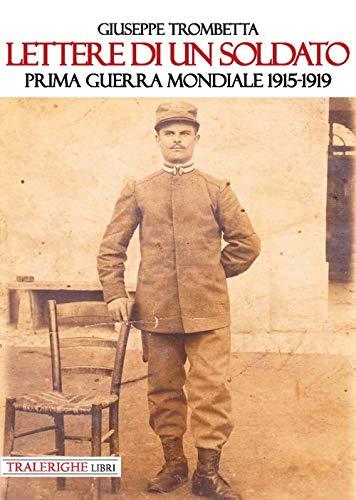 9788832871272: Lettere di un soldato. Prima guerra mondiale 1915-1919