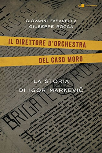 9788832960402: La storia di Igor Markevic. Il direttore d'orchestra del caso Moro