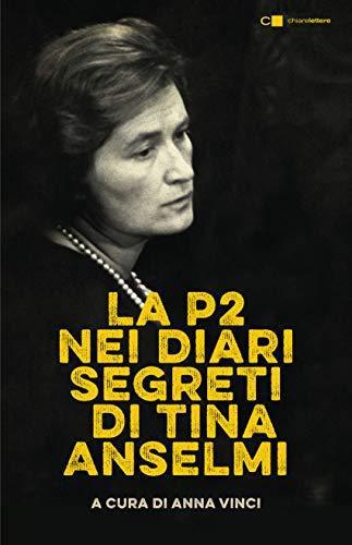 9788832960808: La P2 nei diari segreti di Tina Anselmi. Nuova ediz.