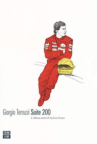 9788832970784: Suite 200. L'ultima notte di Ayrton Senna