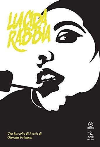 Lucida rabbia: Giorgia Frisardi