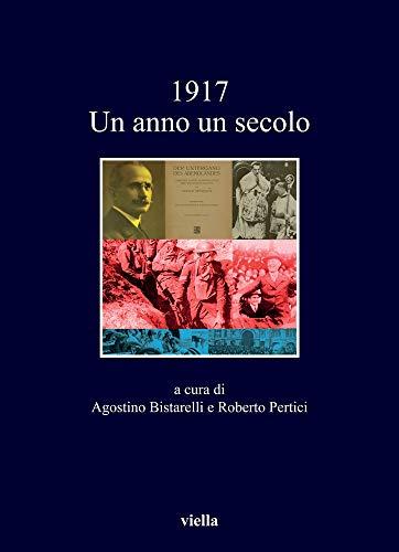 9788833131405: 1917: Un Anno Un Secolo (I Libri Di Viella) (Italian Edition)