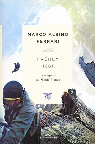 9788833310992: Frêney 1961. La tempesta sul Monte Bianco. Nuova ediz.: 05