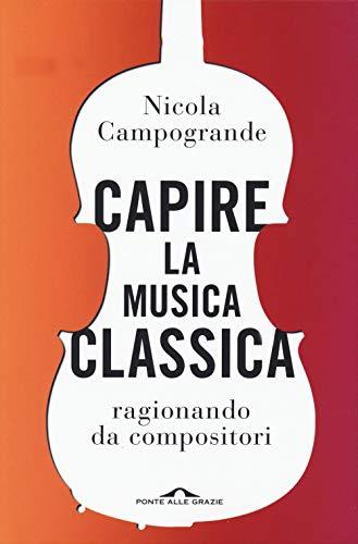 9788833313153: Capire la musica classica ragionando da compositori