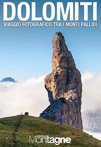 DOLOMITI. VIAGGIO FOTOGRAFICO TRA I MONTI PALLIDI: AA.VV.